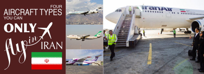 Four Aircraft Types You Can Only Fly in Iran