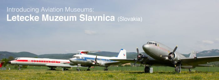 Introducing Aviation Museums: Letecke Muzeum Slavnica, Slovakia
