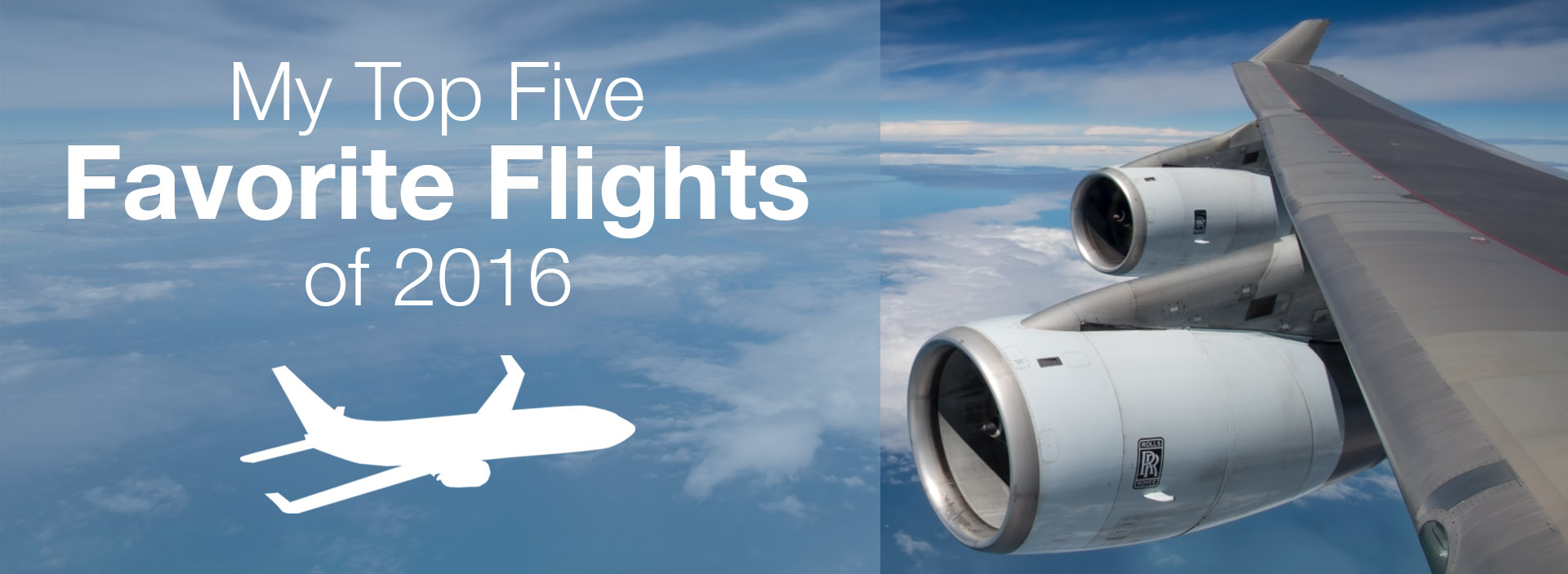 My Top 5 Favorite Flights of 2016