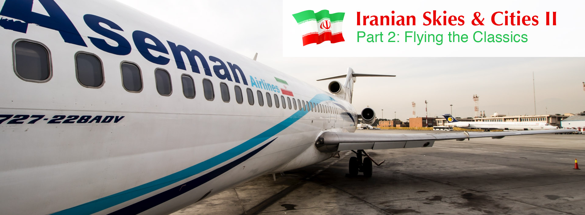Iranian Skies & Cities II: Flying the Classics