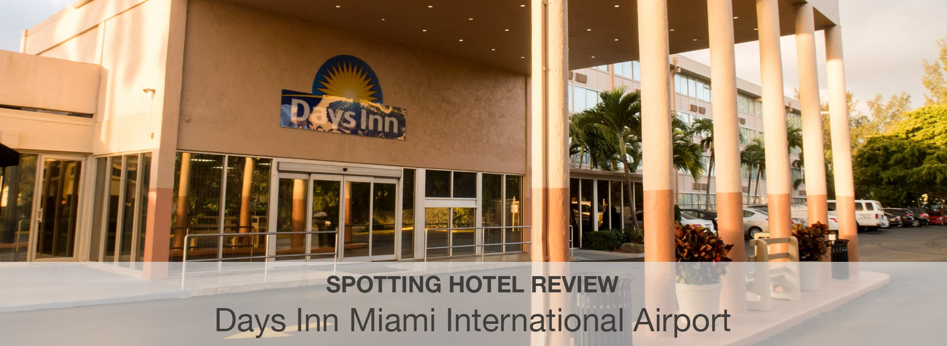 Spotting Hotel Review: Days Inn Miami International Airport