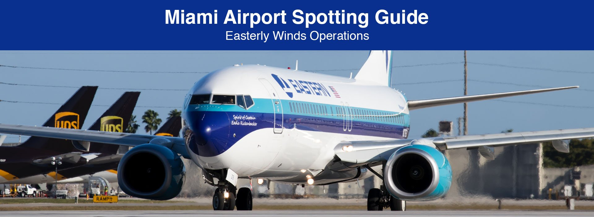 Miami Spotting Guide (During Easterly Winds)