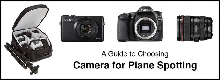 A Guide to Choosing Camera for Plane Spotting and Aviation Photography