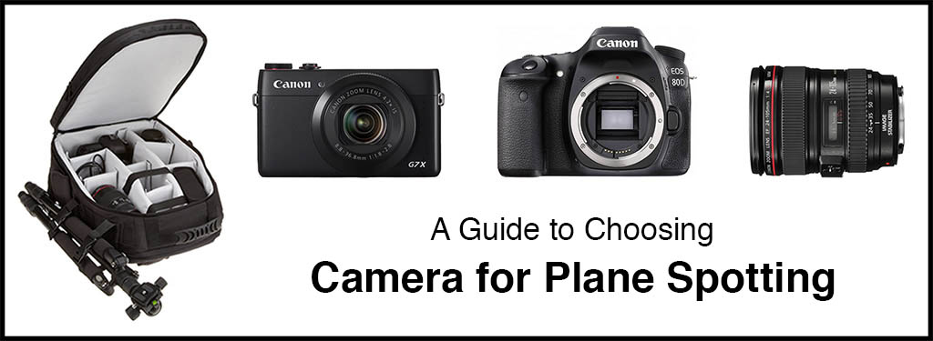 Choosing the Best Camera for Plane Spotting and Aviation Photography