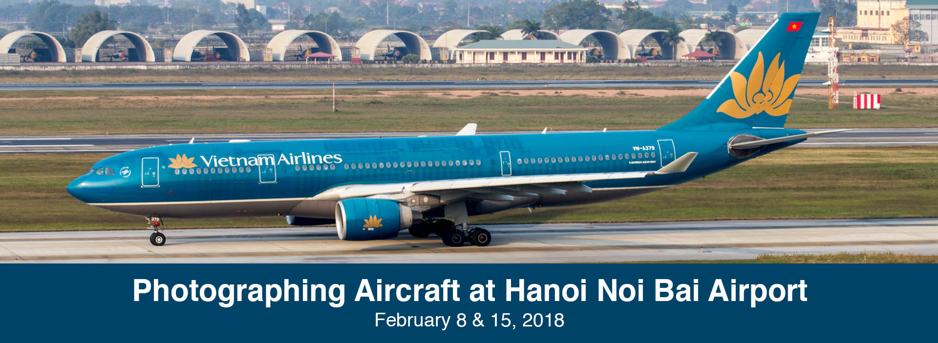 Spotting Report & Guide: Photographing Aircraft from Hanoi Noi Bai Airport Terminal