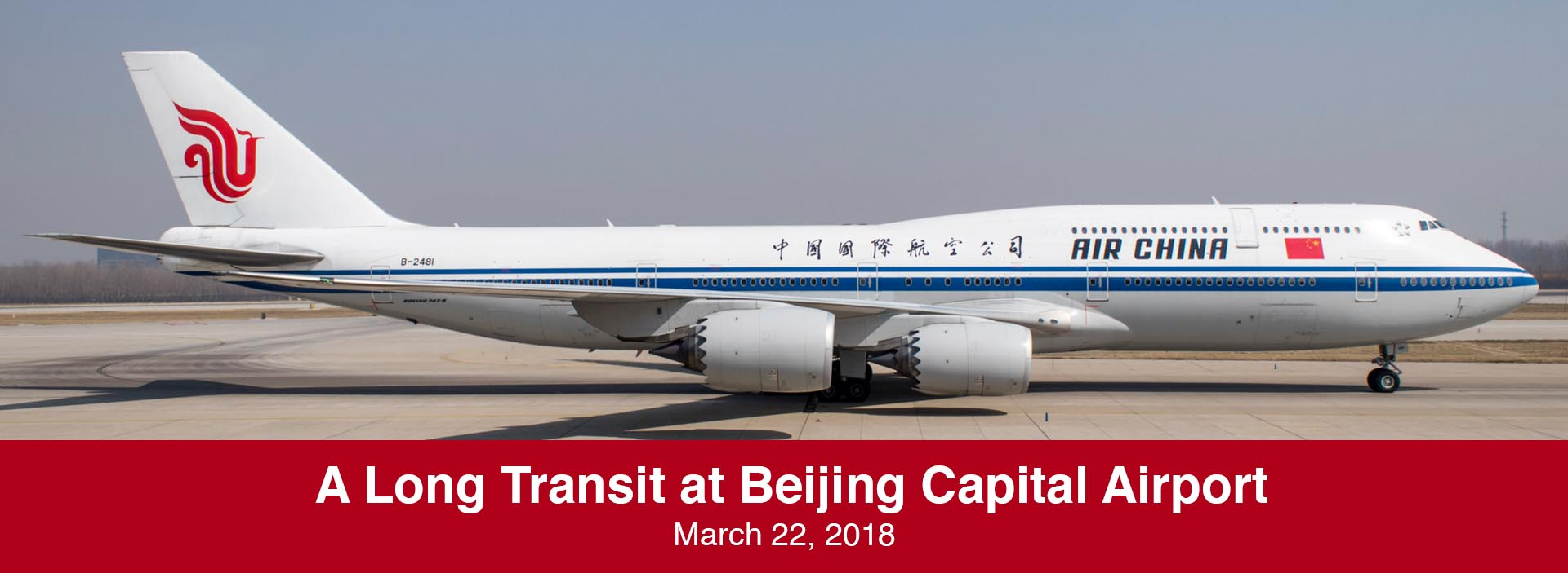 Spotting Report: A Long But Productive Transit at Beijing Capital Airport