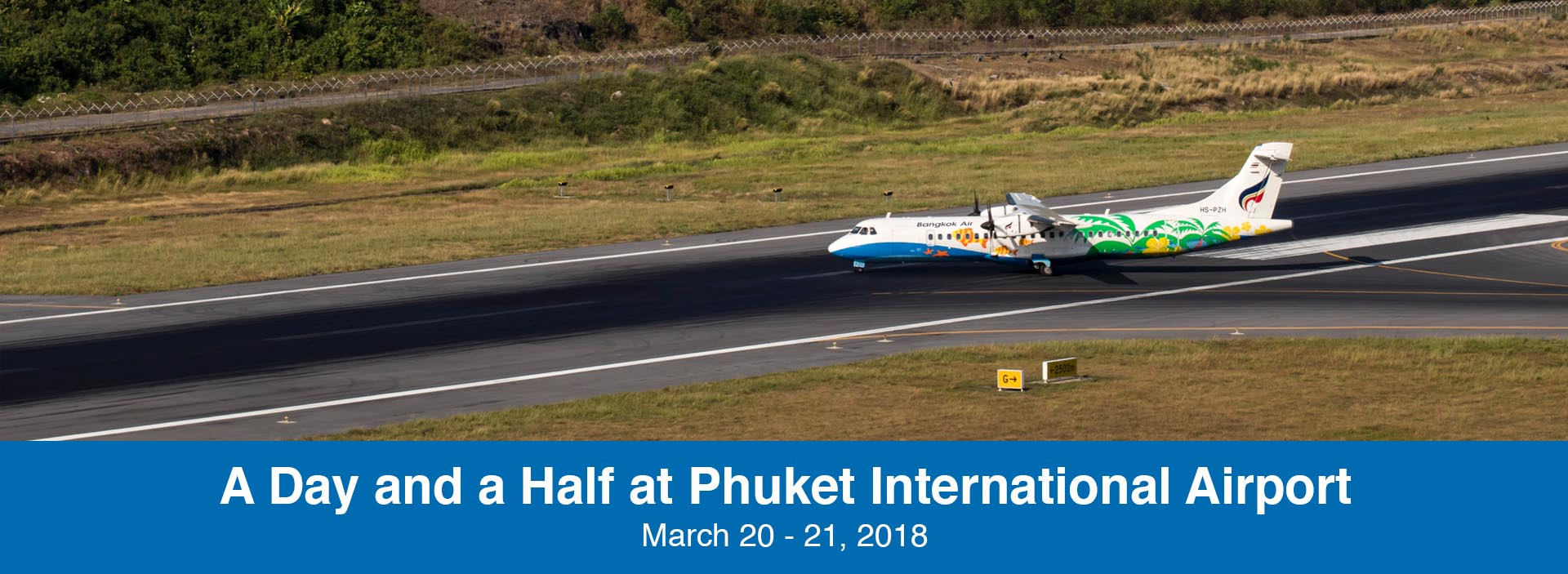 Spotting Report: A Day and a Half at Phuket International Airport