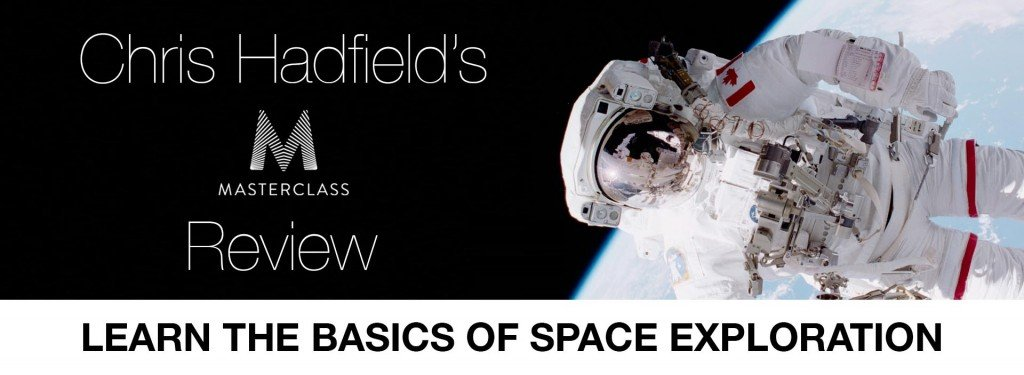 Learn the Basics of Space Exploration: Chris Hadfield