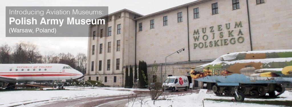 Aviation Museum: Polish Army Museum (Warsaw, Poland)