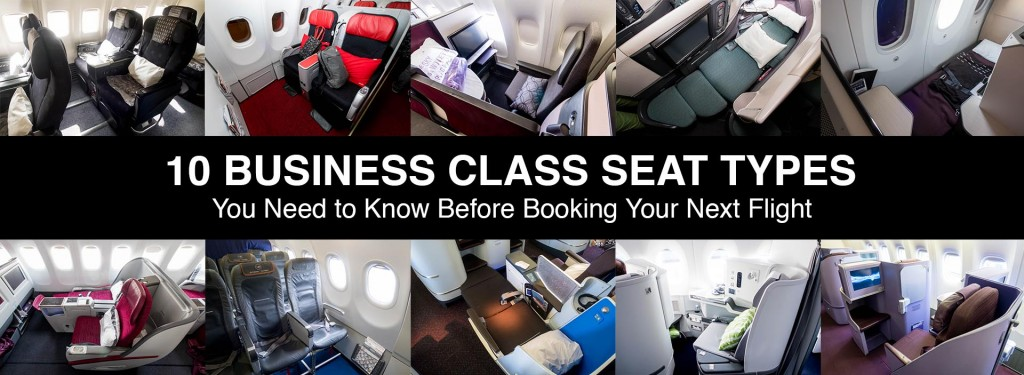 10 Business Class Seat Types You Need to Know Before Booking Your Next Flight