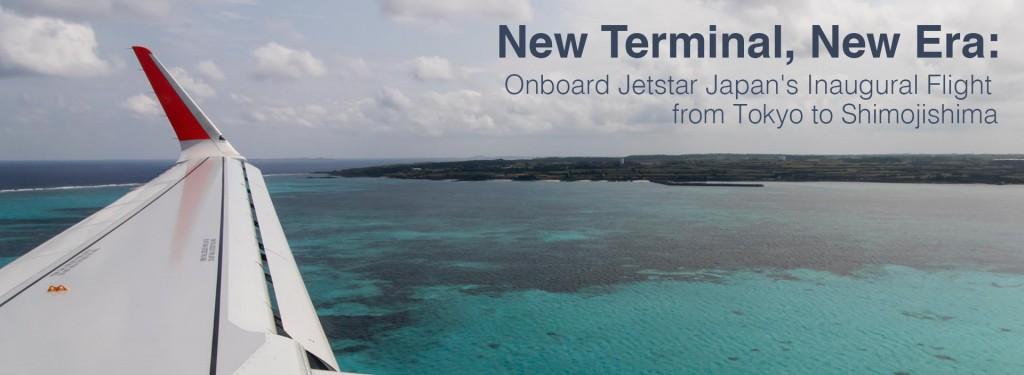 New Terminal, New Era: Onboard Jetstar Japan