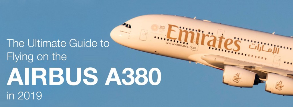 The Ultimate Guide to Flying on the Airbus A380: Airlines, Routes and More