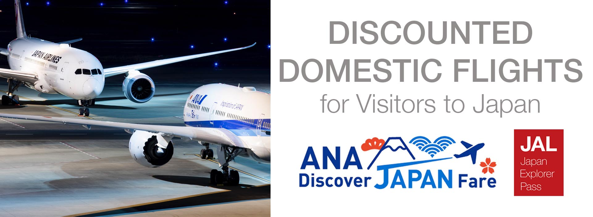 ANA Discover Japan and JAL Japan Explorer Pass: Discounted Domestic Flights for Visitors to Japan