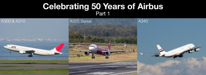 Celebrating 50 Years of Airbus Part 1: A300, A310, A320 Series & A340
