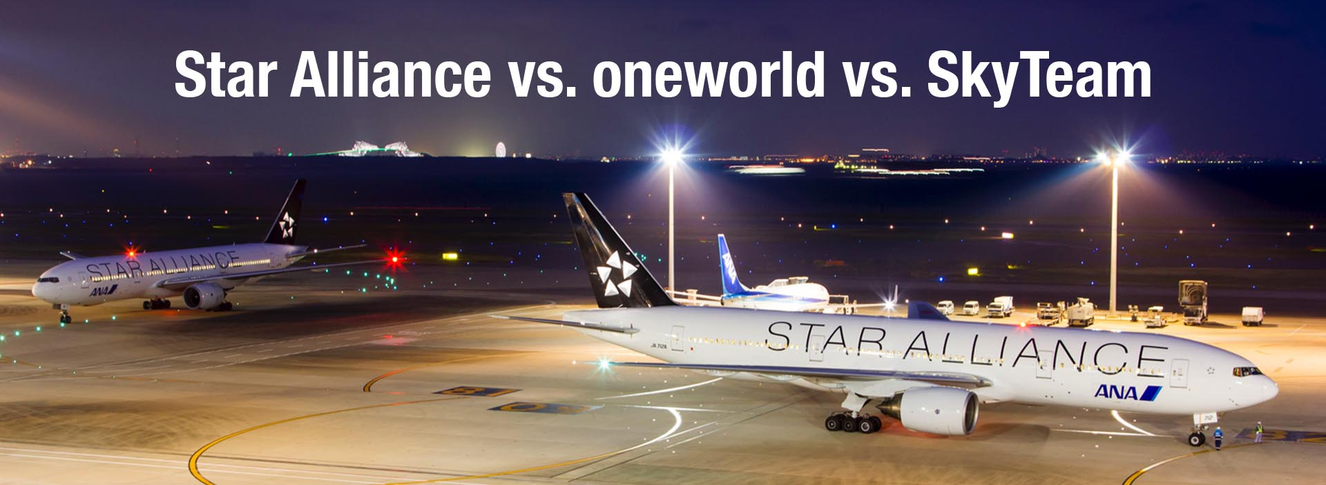 Star Alliance vs. oneworld vs. SkyTeam: Which of the Three Major Airline Alliances Is the Best?