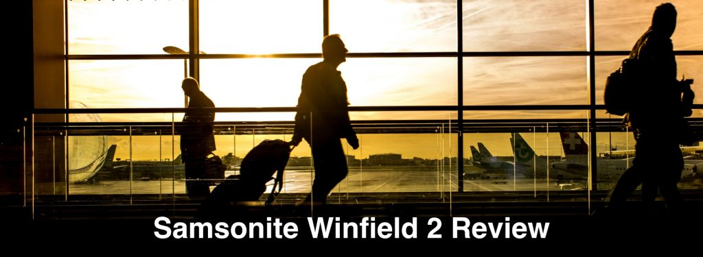 Samsonite Winfield 2 Review: Specs, Dimensions, Quality, and More
